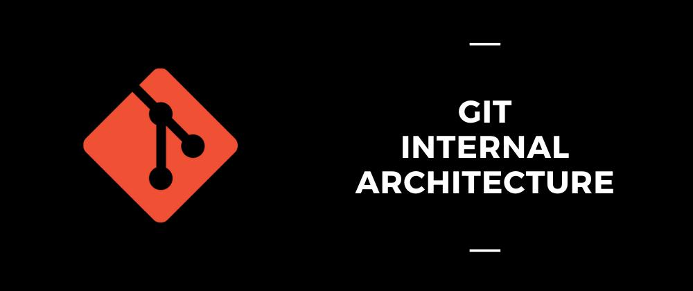 Git internal architecture 🏛